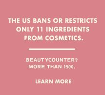 Beautycounter is a safe, effective and chic cosmetics company that is going above and beyond to ensure safe ingredients are the only ingredients in their products.