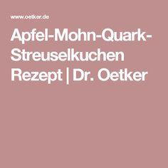 Apfel-Mohn-Quark-Streuselkuchen Rezept   Dr. Oetker