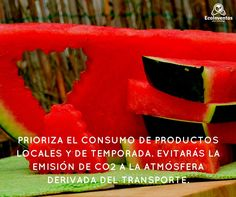 Prioriza el consumo de productos locales y de temporada.