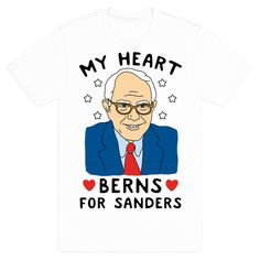 Show off your love for your favorite Democratic presidential candidate with this hilarious, patriotic, POTUS inspired, campaign shirt parody, Valentine's humor, Bernie Sanders campaign shirt! FEEL THE BERN!