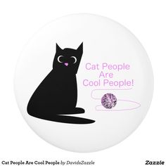 Cat People Are Cool People Ceramic Knob  Available on many more products! Check out the link and type in the name of this design in the search bar on my Zazzle Products page!    #illustration #cat #pet #funny #cool #people #black #purple #text #font #yarn #ball #cute #comical #humorous #humor #ceramic #knob #remodel #renovation #renovate #home #house