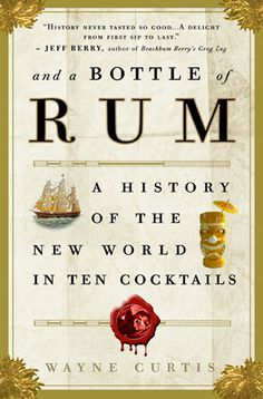And a Bottle of Rum: A History of the New World in Ten Cocktails $11  this seems like a gift for Bill @Prudence Wilson