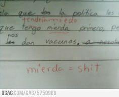 My high school Spanish teacher straightened me out.