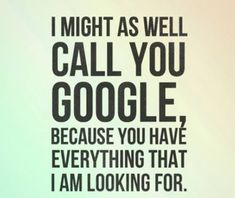 Terrible Pick Up Lines That Are Laugh Worthy I might as well call you google because you have everything that i'm looking for. #lesbian