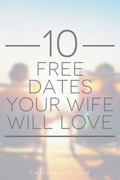 """10 free date ideas that your wife will love .Alright, I can't guarantee that she will """"love"""" all of them, I mean what kind of guy would I be if I completely understood women? Save My Marriage, Marriage And Family, Marriage Advice, Free Date Ideas, My Sun And Stars, Love Dating, Romantic Dates, Romantic Ideas, Your Wife"""