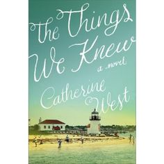 Family drama crashes friendship and romance leaving mystery abound! A review: THE THINGS WE KNEW by Catherine West http://www.publishersmarketplace.com/members/booksnreviews/