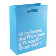 Hi I'm Darren And I'll Be Your Gift Bag