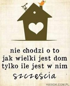 Nie chodzi o to jak wielki jest dom Thoughts, Humor, Quotes, Quotation, Qoutes, Cheer, Ha Ha, Quotations, Humour