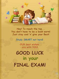 Discover And Share For Exams Good Luck Quotes. Explore Our Collection Of  Motivational And Famous Quotes By Authors You Know And Love.  Exam Best Wishes Cards