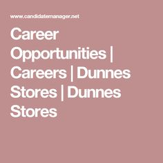Careers at Dunnes Stores. Find all the latest career opportunities at Dunnes Stores here. Career Opportunities, Opportunity