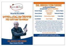 """Flyer """"Dal Brasile con furore"""" http://cenacondelitto-ispettoretourbillon.ruotaaffari.net/dal-brasile-furore/"""