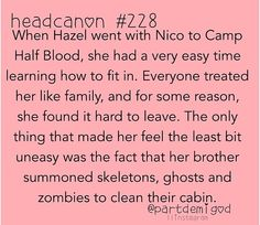 Hazel's visit to CHB.<---- Wow, Nico. You're almost as lazy as Percy.<----- True dat.