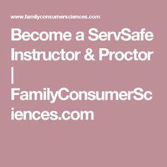 Become a ServSafe Instructor & Proctor   FamilyConsumerSciences.com