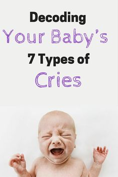 It'll be a while before your baby learns to talk — so until she does, it's up to you to figure out what she's trying to tell you. Believe it or not, her cries can tell you a lot. #cryingbaby #whatdoesmybabywant #typesofcries