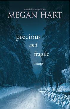 precious and fragile things megan hart | Precious+and+Fragile+things+-+Megan+Hart.jpg