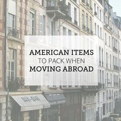 American Items to Pack when Moving Abroad - Sometimes the comforts of home are priceless!