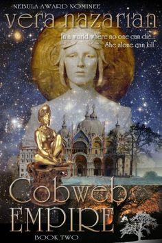 Cobweb Empire (Cobweb Bride Trilogy, Book Two) by Vera Nazarian, http://www.amazon.com/dp/B00FF40HKO/ref=cm_sw_r_pi_dp_RN9rsb118M9M6