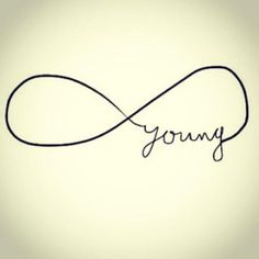 I love love love love this tattoo. Especially because I really am forever young.