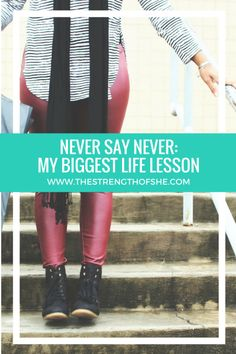 Never Say Never: My