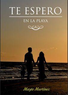 LIBREANDO CON CRISTINA PARDO: Libro de Mayte Martínez - Te espero en la playa.