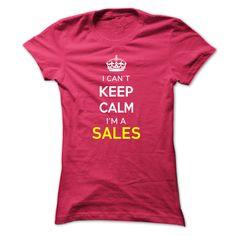 I Cant Keep Calm Im A SALES T Shirt, Hoodie, Sweatshirt