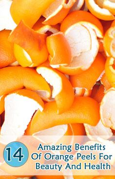 Benefits Of Orange Peels For Beauty And Health-chew on an orange peel to get ride of bad breath!
