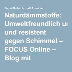 Naturdämmstoffe: Umweltfreundlich und resistent gegen Schimmel – FOCUS Online – Blog mit Nachrichten und Informationen