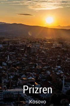 Sunset seen from the fortress in Prizren, Kosovo