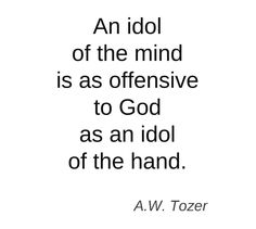 A.W. Tozer - It is dangerous to know Gods will and use his words to disobey it.