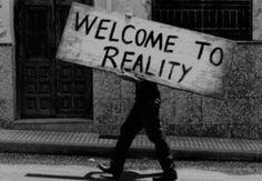 Reality may sucks but anyway...