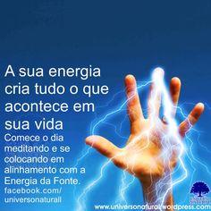 A sua energia cria tudo o que acontece em sua vida universe natural