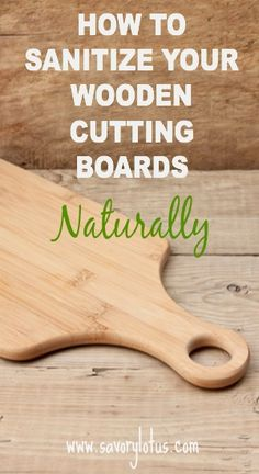 How to Sanitize Your Wooden Cutting Boards Naturally ~ savorylotus.com #kitchen #natural