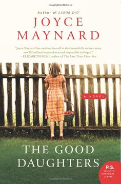 The Good Daughters: Joyce Maynard A little predictable.