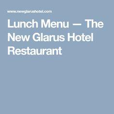Lunch Menu — The New Glarus Hotel Restaurant