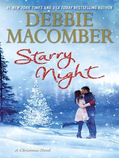 Check out Debbie Macomber's best selling #Christmas novel, Starry Night! #holidays #romance