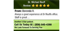 Always a good experience at Dr Rouffs office. Staff is great