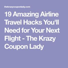 19 Amazing Airline Travel Hacks You'll Need for Your Next Flight - The Krazy Coupon Lady
