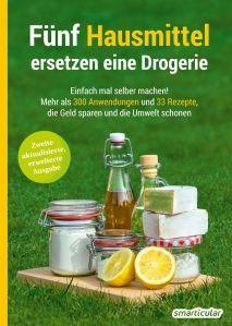Fünf Hausmittel ersetzen eine Drogerie - die besten Tipps von smarticular.net - die Umwelt schonen, gesünder leben & Geld sparen!