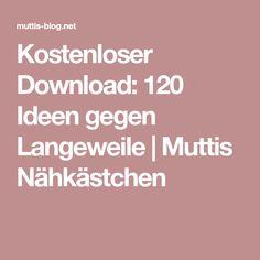 Kostenloser Download: 120 Ideen gegen Langeweile | Muttis Nähkästchen