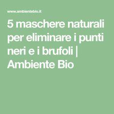 5 maschere naturali per eliminare i punti neri e i brufoli | Ambiente Bio