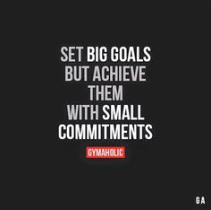 Set big goals, but achieve them with small commitments. - Picture only, bad link. Wisdom Quotes, Me Quotes, Motivational Quotes, Inspirational Quotes, Hustle Quotes, Quotable Quotes, Qoutes, Jiu Jutsu, Gym Quote