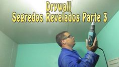 Drywall Segredos Revelados Parte 3