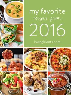 From soups to salads, appetizers, treats and more, here are my 16 favorite recipes from 2016! | iowagirleats.com