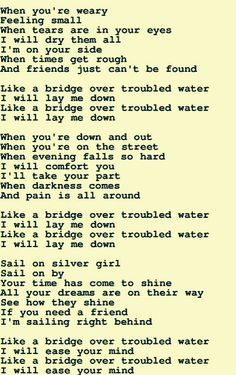 Bridge Over Troubled Water Lyrics - Live Wallpapers Great Song Lyrics, Music Lyrics, Music Songs, Song Quotes, Kid Rock Quotes, Song Words, Music Mood, Song List, Poems
