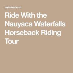 Ride With the Nauyaca Waterfalls Horseback Riding Tour