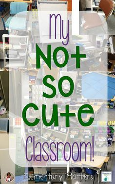 """My """"Not so Cute"""" Classroom: I don't have the talent, eye for design, or money for materials that we see in Pinterest worthy classrooms, but my classroom has just what it takes!"""