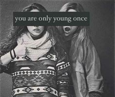 Your only young once quote teenagers tumblr