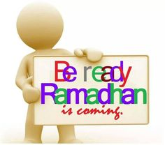Be ready for Ramadhan in sha Allah