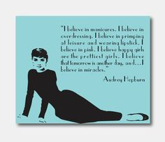 Wall Art - Audrey Hepburn - 8 x 10 - I Believe in Miracles - I believe in Pink - Pink - Tiffany Blue - Room Decor