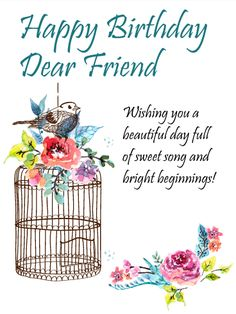To the Sweetest Friend - Happy Birthday Card: A little bird told me your friend is the sweetest! Send this delightful and charming birthday card to a good friend today. Send a message of hope and happiness for a wonderful birthday. This beautiful birthday greeting card is simple and elegant in every way. The warm wishes and delicate watercolors fill the card with beauty. Why not fill your friend's day with beauty, and send a special birthday wish card today.